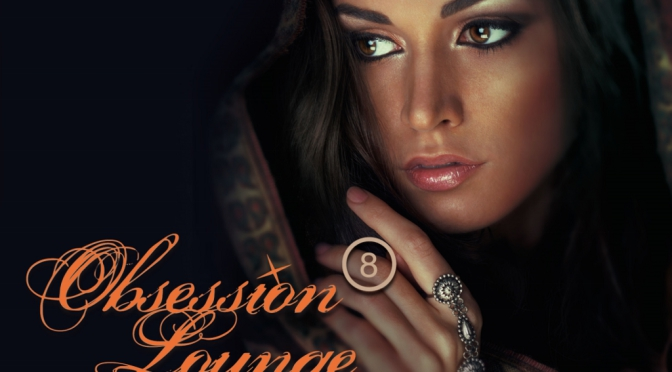 """""""Obsession Lounge Vol. 8"""""""