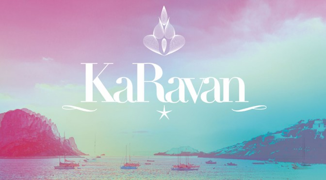 KaRavan – With Love From Dubai To Ibiza (Part 9)